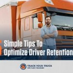 Tips To Optimize Truck Driver Retention